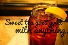 in love with sweet tea.