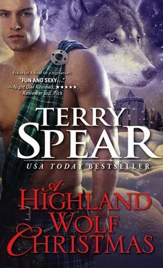 A Highland Wolf Christmas by Terry Spear | Heart of the Wolf, BK#15 | Publisher: Sourcebooks Casablanca | Publication Date: October 7, 2014 | http://terryspear.com | #Paranormal #shape-shifters #werewolves