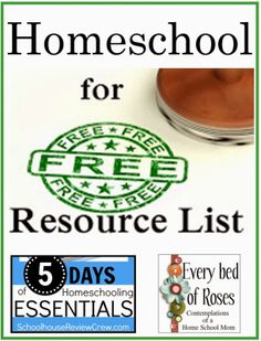 Every Bed of Roses: Homeschool 4 FREE Resource Lists {Homeschool Essentials} Here is a MEGA list of links to blogs with lists of FREE resources for your homeschool. #Free #homeschool