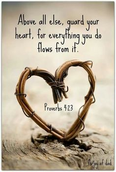 Guard Your Heart Proverbs 423, Relationships Quotes, Proverbs 4 23, Inspiration, Bible Quotes, Bible Scriptures, Guard, ...