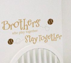 Brothers who play together stay together Baseball- Children -Boys-Vinyl Lettering wall words quotes graphics Home decor itswritteninvinyl. $13.88, via Etsy.