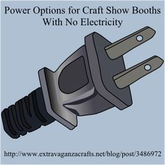 Do you need power in your craft show booth? Power options for art fairs and craft shows. http://www.extravaganzacrafts.net/blog/post/3486972 #CraftShow #BoothDisplay #SellCrafts