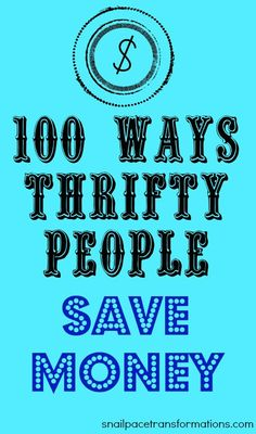100 ways to save money in daily life from dating to exercise to homeschooling and more.