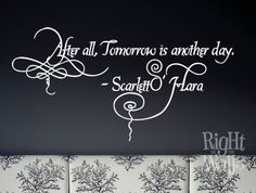 <3...i want this. and i don't normally like quote art. but Gone with the WIND fabulous