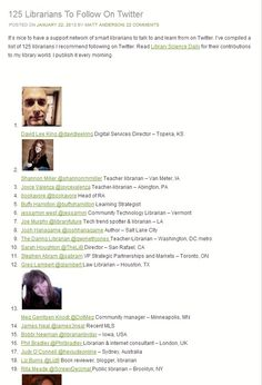 """""""125 Librarians to Follow on Twitter"""" - List compiled by Matt Anderson of mattanderson.org, 2013."""