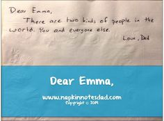Napkin Note: Dear Emma, There are two kinds of people in the world…   Love, Dad   Pack. Write. Connect.