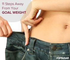 The Pounds Slip Back on? 11 Steps to Your Goal Weight
