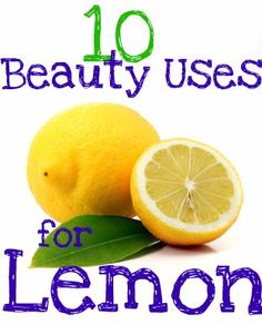10 Beauty Uses for Lemon       1. Treat Blackheads with Lemon       2. Lemon as a Toner       3. Whiten Nails with Lemon       4.  Lemon to Treat Acne       5. Lemon for Shiny Hair