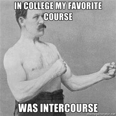 Haha overly manly man.