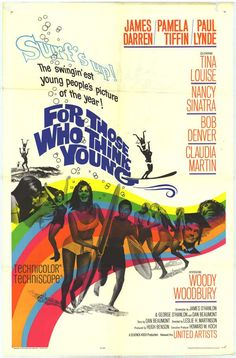For Those Who Think Young, starring James Darren, pamela Tiffin, Paul Lynde, Tina Louise, Nancy Sinatra, Bob Denver and Claudia Martin,1964