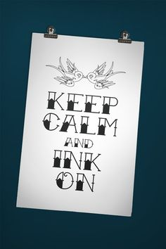 Keep Calm and Ink On