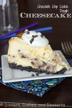 Chocolate Chip Cookie Dough Cheesecake from @Julie Forrest Forrest Hanley, Dishes, and Desserts