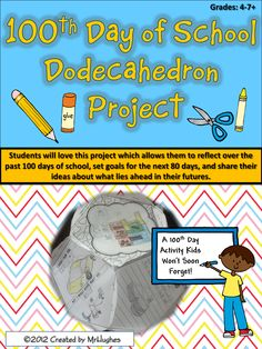 If you want a way to make the 100th day of school a celebration to remember, then this is ONE project you need!    This amazing 26 page 100th Day project will have your students turn 12 circles they have completed with different assignments and projects into a geometrical wonder- the Dodecahedron. ($)