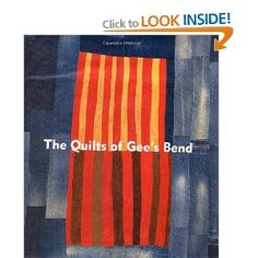 inspiration!  The Quilts of Gee's Bend: Masterpieces from a Lost Place