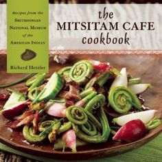 The Mitsitam Cafe Cookbook: Recipes from the Smithsonian National Museum of the American Indian [Hardcover]  Richard Hetzler (Author)