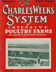 "Cover of Intensive Little Farms brochure. In 1920, the Los Angeles Chamber of Commerce requested that Charles Weeks come to the San Fernando Valley to establish a series of one-acre egg farms. The ""poultry colony"" Weeks created in the Winnetka area eventually developed into a small farming community, which actively engaged in uplifting the spirit of its members, and aided in the social, intellectual and artistic enlightenment of the region. Charles Weeks Collection."