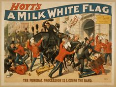 """A Milk White Flag was one of the two most successful plays by dramatist Charles Hale Hoyt (July 26, 1859 - November 20, 1900). It ran for 153 performances  in 1894 in Hoyt's Madison Square Theater. Its subtitle was  """"And Its Battle Scarred Followers on the Field of Mars and in the Court of Venus."""""""