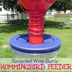 MAD IN CRAFTS: Wine Bottle Hummingbird Feeder