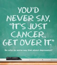 """Try to be, and if that's not possible, appear to be, more empathetic and patient with those suffering from any illness. You'd never tell a person with cancer to """"snap out of it,"""" or that """"It's just all in your head,"""" OR """"you're lazy (or crazy."""")"""