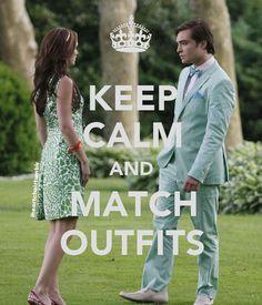 Keep Calm & Match Outfits - Gossip Girl