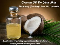 The many health benefits of Coconut Oil – Nature's Perfect Healer