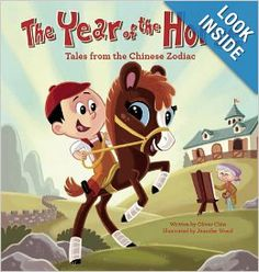 Books about Chinese New Year: The Year of the Horse: Tales from the Chinese Zodiac Hardcover by Oliver Chin