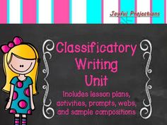 Classificatory Writing Unit - 3 Week Lesson Plan from JoyfulProjections on TeachersNotebook.com -  (27 pages)  - Plans, activities, and examples to engage your students and help them master the skill of classificatory writing!