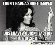 I Don't Have A Short Temper.