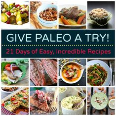 21 Paleo Recipes (compilation from Babble, pretty good!)