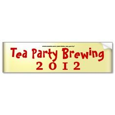 Tea Party Brewing Bumper Stickers