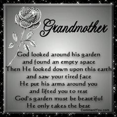 Grandma loverd flower I think this is a good tattoo memorial quote