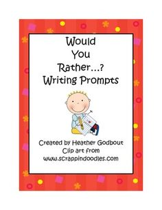 Would You Rather? Opinion Writing Prompts