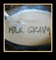 Southern Style Milk Gravy Recipe - oh heck yeah!