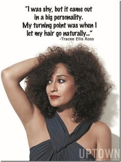 Tracee Ellis Ross on rocking her natural hair. Love her!