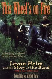 This Wheel's on Fire: Levon Helm and the Story of the Band by Levon Helm, Stephen Davis