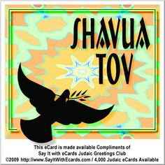 "Shavua Tov in Hebrew means ""Have a Good Week!""  CLICK THIS LINK... TO SEND this FREE/Complimentary eCard from SayItWithEcards to wish those you care about a good week.  http://www.sayitwithecards.com/index.php?step=makecard_step1_id=8554"