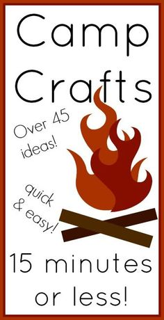 Over 45 ideas for Camp Crafts that can be completed in 15 minutes or less! decor crafts, camp crafts, camp art