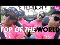 """Anthem Lights - """"Top of the World"""" - (Official Convertable Craziness) - YouTube YOU MUST WATCH THIS!!!!!!!!!!"""