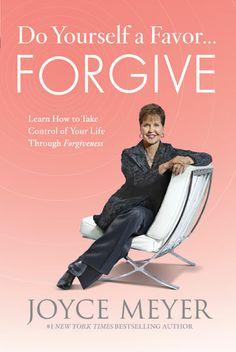 Do Yourself a Favor ... Forgive, by Joyce Meyer - 4/3/12