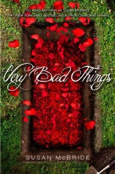 Very Bad Things by Susan McBride - When her boyfriend is accused of cheating on her with a girl who has gone missing and is presumed murdered, Katie resolves to uncover the truth and, in the process, learns unsettling secrets about her best friend.