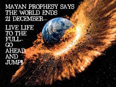 Mayan prophecy End of the World Friday, 12/21/2012