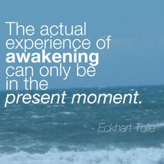 eckhart tolle quotes | Awaken~ Eckhart Tolle quote | Words