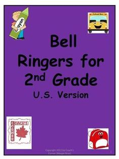 Bell Ringers for 2nd Grade:  Daily prompts for students to complete first thing every day while the teacher deals with attendance, homework, etc.  Writing, spelling, punctuation, grammar, arithmetic, geometry, measurement, data management, probability, patterning and algebra prompts. $