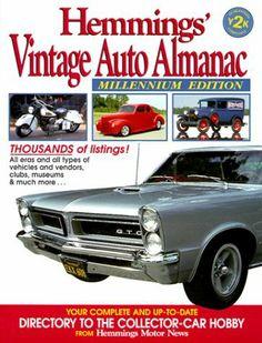 Hemmings' Vintage Auto Almanac (Hemmings' Collector Car Almanac) by Hemmings Motor News. $3.14. Publication: September 1999. Publisher: Hemmings Motor News; 14 edition (September 1999). Series - Hemmings' Collector Car Almanac