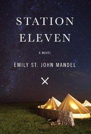 """""""Statiob Eleven"""" by Emily St. John Mandel"""