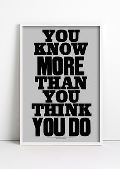 Anthony Burrill's 'You know more than you think you do' poster