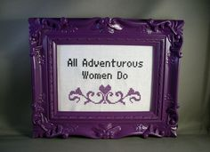 All Adventurous Women Do.