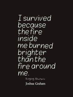 The fire inside.