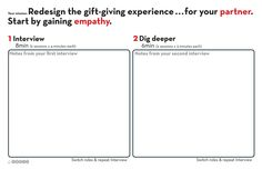 How To Do Design Thinking: Start by gaining empathy. The first step in the Design Thinking process is what we call the Understand phase: if you're going to work in a certain area you really need to talk to experts.