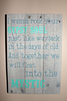 Into the Mystic Barnwood Sign (Van Morrison) One of my favorite songs of all time!